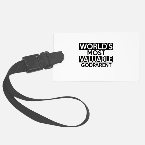 World's Most Valuable Godparent Luggage Tag