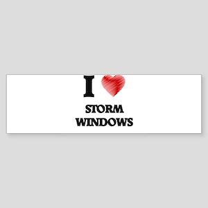 I love Storm Windows Bumper Sticker