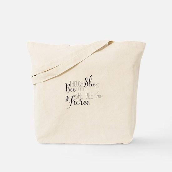 Though she bee little she bee fierce Tote Bag