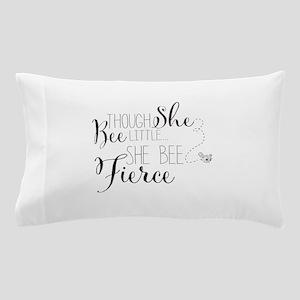 Though she bee little she bee fierce Pillow Case