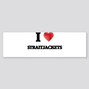 I love Straitjackets Bumper Sticker