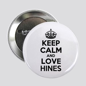 "Keep Calm and Love HINES 2.25"" Button"