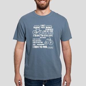 I Ride My Bike To Feel Strong T Shirt T-Shirt