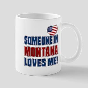 Someone In Montana Loves Me Mug