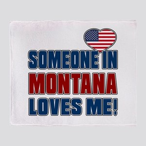 Someone In Montana Loves Me Throw Blanket