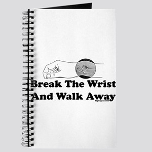 Break The Wrist And Walk Away Journal