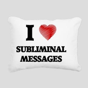 I love Subliminal Messag Rectangular Canvas Pillow