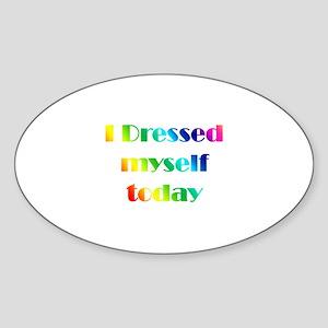 I Dressed Me Oval Sticker