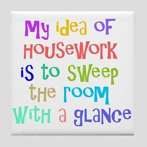 My Idea of Housework Tile Coaster