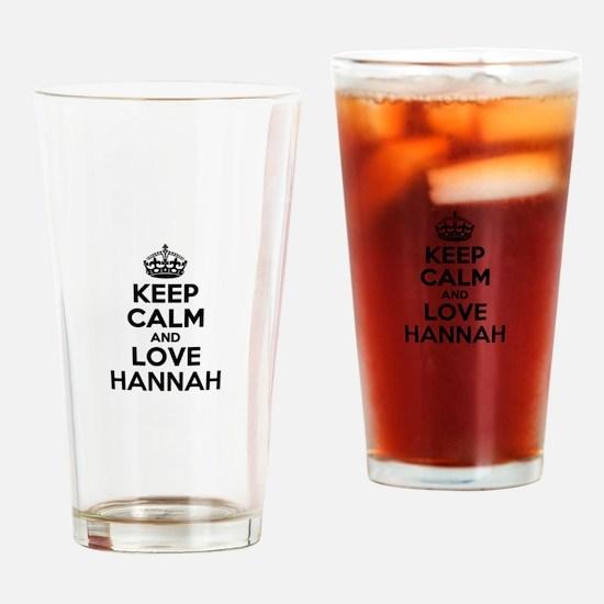 Keep Calm and Love HANNAH Drinking Glass