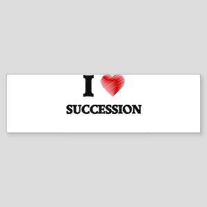 I love Succession Bumper Sticker