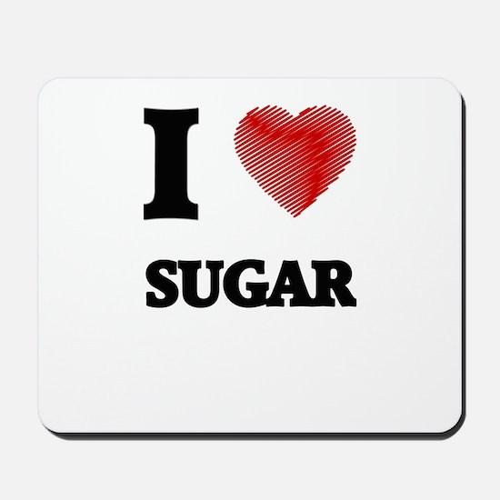I love Sugar Mousepad