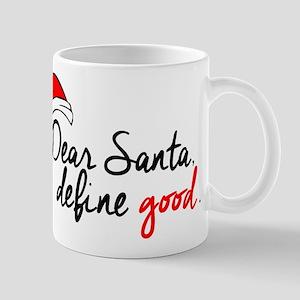 DEAR SANTA, DEFINE GOOD. NAUGHTY LIST. Mugs