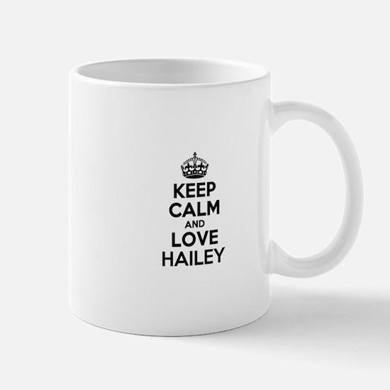 Keep Calm and Love HAILEY Mugs