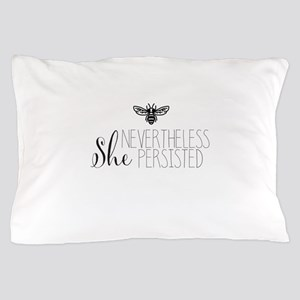 Nevertheless She Persisted Bee Pillow Case
