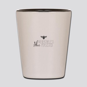 Nevertheless She Persisted Bee Shot Glass