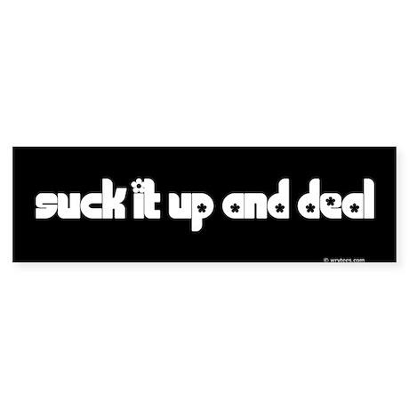 Suck it up Bumper Sticker