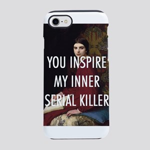 YOU INSPIRE MY INNER SERIAL KILLER iPhone 8/7 Toug