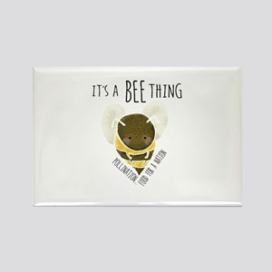 Its a Bee Thing Magnets
