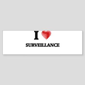 I love Surveillance Bumper Sticker