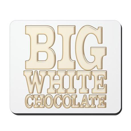Big White Chocolate Mousepad
