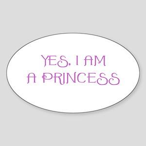Yes, I am a Princess Oval Sticker