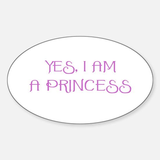 Yes, I am a Princess Oval Decal