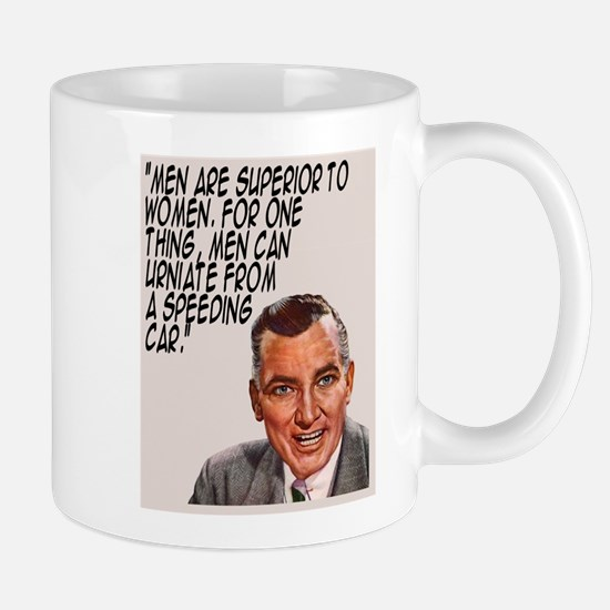 Men are superior! Mug