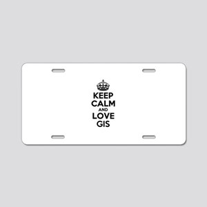 Keep Calm and Love GIS Aluminum License Plate