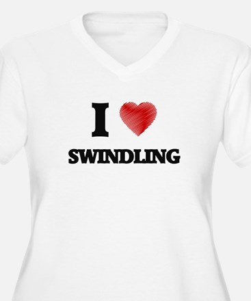 I love Swindling Plus Size T-Shirt