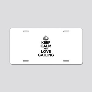 Keep Calm and Love GATLING Aluminum License Plate