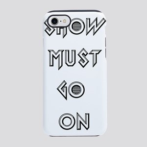 show must go on iPhone 8/7 Tough Case