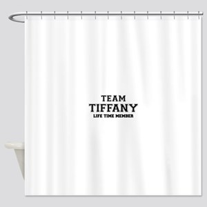 Team TIFFANY, life time member Shower Curtain