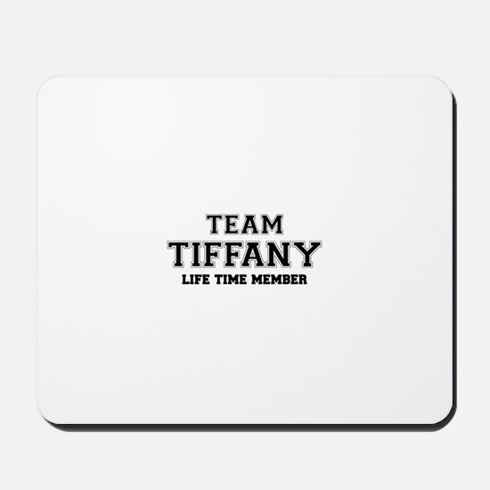 Team TIFFANY, life time member Mousepad