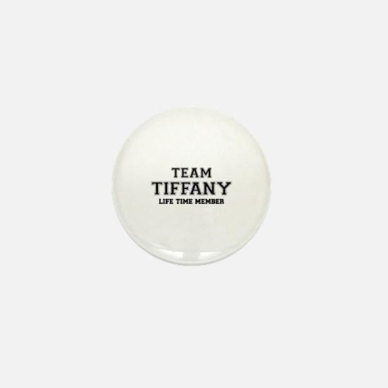 Team TIFFANY, life time member Mini Button