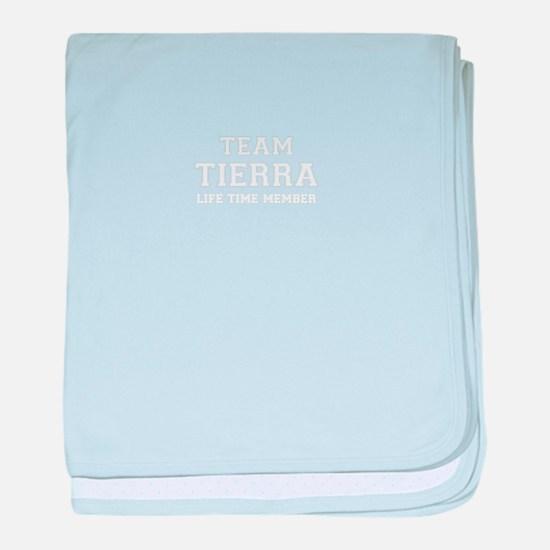 Team TIERRA, life time member baby blanket