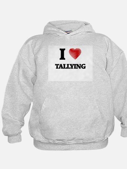 I love Tallying Hoodie