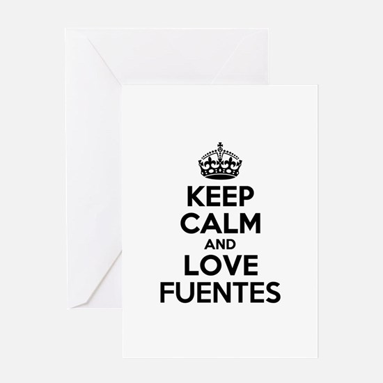 Keep Calm and Love FUENTES Greeting Cards