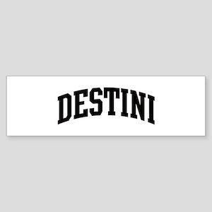 DESTINI (curve) Bumper Sticker