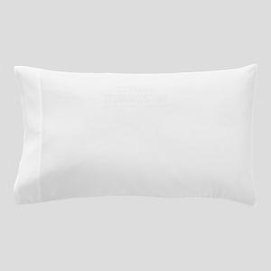 Team TRAVIS, life time member Pillow Case