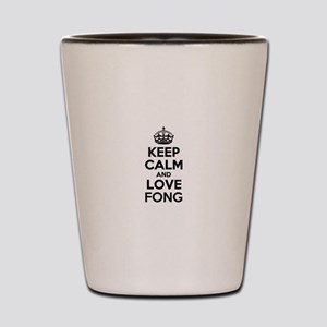 Keep Calm and Love FONG Shot Glass