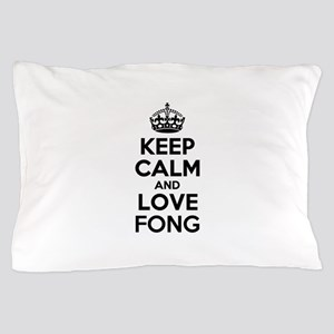 Keep Calm and Love FONG Pillow Case