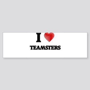 I love Teamsters Bumper Sticker