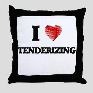 I love Tenderizing Throw Pillow
