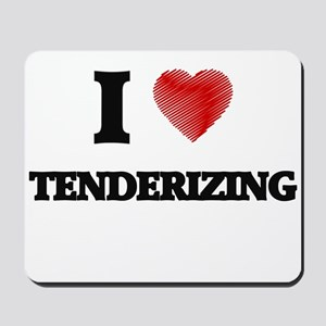 I love Tenderizing Mousepad