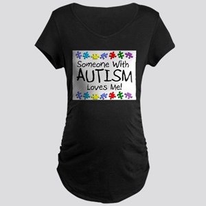 Someone With Autism Loves Me Maternity T-Shirt