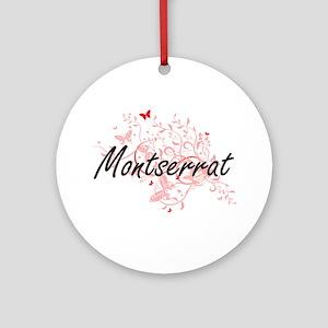 Montserrat Artistic Design with But Round Ornament