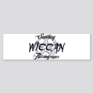Something wiccan this way comes Bumper Sticker