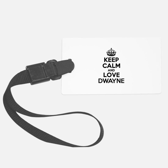 Keep Calm and Love DWAYNE Luggage Tag
