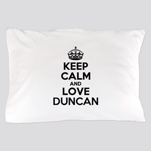 Keep Calm and Love DUNCAN Pillow Case